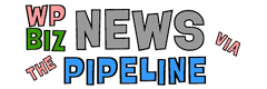 WP Biz News Via the Pipeline